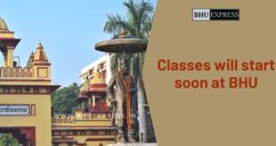 Classes will start soon at BHU
