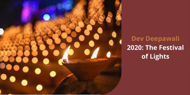 Dev Deepawali 2020: The Festival of Lights