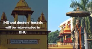 IMS and doctors' hostels will be rejuvenated in BHU