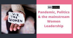 Pandemic, Politics & the mainstream Women Leadership